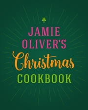 Jamie Oliver's Christmas Cookbook ebook by Jamie Oliver
