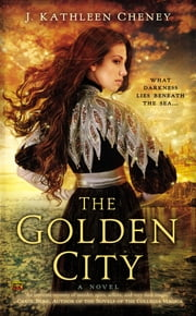 The Golden City ebook by J. Kathleen Cheney