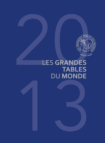 Les Grandes Tables du Monde 2013 ebook by Collectif