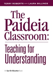 The Paideia Classroom ebook by Laura Billings,Terry Roberts