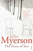 The Story of You ebook by Julie Myerson