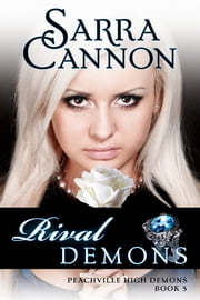 Rival Demons - (Peachville High Demons, #5) ebook by Sarra Cannon