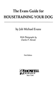 The Evans Guide for Housetraining Your Dog ebook by Job Michael Evans,Charles P. Hornek