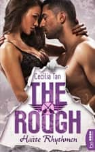 The Rough - Harte Rhythmen ebook by Cecilia Tan, Bianca von Kerenyi