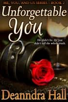 Unforgettable You ebook by Deanndra Hall