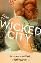 The Wicked City ekitaplar by Beatriz Williams