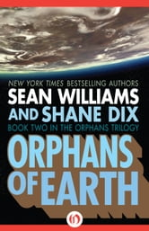 Orphans of Earth ebook by Sean Williams,Shane Dix