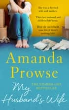 My Husband's Wife - The Number 1 Bestseller ebook by Amanda Prowse