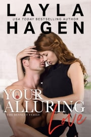 Your Alluring Love - The Bennett Family, #6 ebook by Layla Hagen