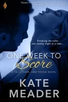 One Week to Score ebook by Kate Meader