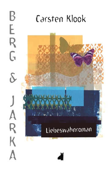 Berg & Jarka - Liebeswahnroman ebook by Carsten Klook