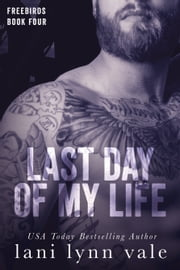Last Day Of My Life ebook by Lani Lynn Vale