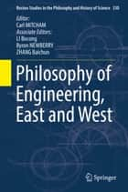 Philosophy of Engineering, East and West ebook by Carl Mitcham, Bocong LI, Byron Newberry,...
