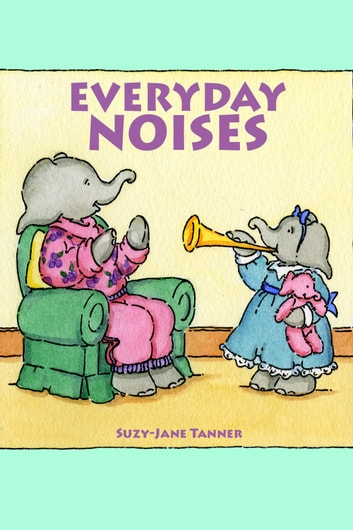 Everyday Noises ebook by Suzy-Jane Tanner