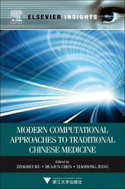 Modern Computational Approaches to Traditional Chinese Medicine ebook by Zhaohui Wu,Huajun Chen,Xiaohong Jiang