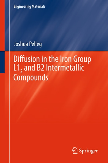Diffusion in the Iron Group L12 and B2 Intermetallic Compounds ebook by Joshua Pelleg