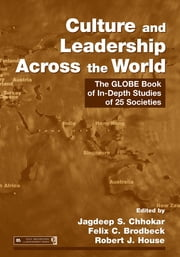 Culture and Leadership Across the World - The GLOBE Book of In-Depth Studies of 25 Societies ebook by Jagdeep S. Chhokar,Felix C. Brodbeck,Robert J. House