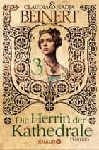 Die Herrin der Kathedrale 3 - Serial Teil 3 ebook by Claudia Beinert, Nadja Beinert