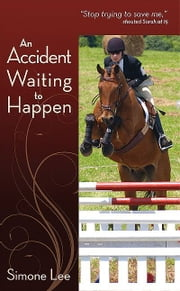 An Accident Waiting to Happen ebook by Simone Lee