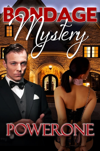 Bondage Mystery ebook by Powerone