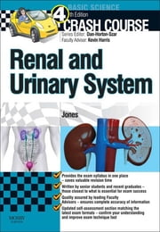 Crash Course: Renal and Urinary Systems E-Book ebook by Kevin P. G. Harris,Timothy L Jones, MBChB (Hons),Daniel Horton-Szar, BSc(Hons), MBBS(Hons), MRCGP