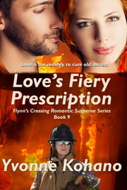 Love's Fiery Prescription ebook by Yvonne Kohano