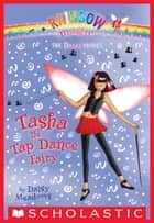 Dance Fairies #4: Tasha the Tap Dance Fairy - A Rainbow Magic Book ebook by Daisy Meadows