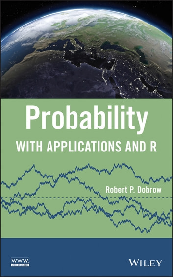 Probability - With Applications and R ebook by Robert P. Dobrow