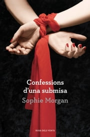 Confessions d'una submisa ebook by Sophie Morgan