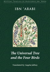Universal Tree and the Four Birds ebook by Muhyiddin Ibn 'Arabi