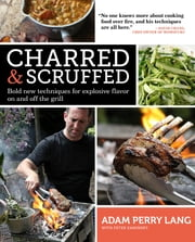 Charred & Scruffed ebook by Peter Kaminsky,Adam Perry Lang,Simon Wheeler