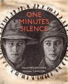One Minute's Silence ebook by David Metzenthen, Michael Camilleri