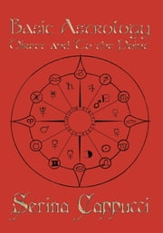 Basic Astrology Direct and To the Point ebook by Serina Cappucci