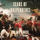 Scars of Independence - America's Violent Birth audiobook by Holger Hoock