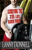 Achieving the 315lbs Bench Press