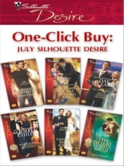 One-Click Buy: July Silhouette Desire - Billionaire's Favorite Fantasy\Bound by the Kincaid Baby\Dante's Wedding Deception\High-Society Secret Pregnancy\The CEO Takes a Wife\The Desert Lord's Bride ebook by Jan Colley,Emilie Rose,Day Leclaire,Maureen Child,Maxine Sullivan,Olivia Gates
