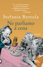 Ne parliamo a cena ebook by Stefania Bertola