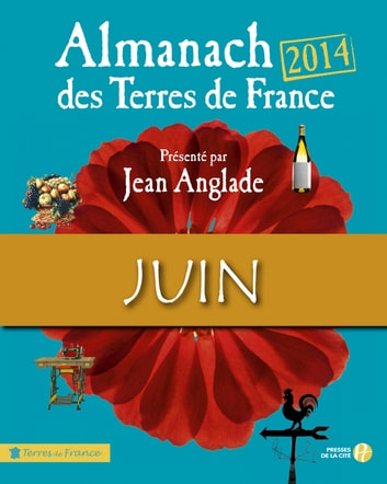 Almanach des Terres de France 2014 Juin ebook by COLLECTIF