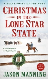 Christmas in the Lone Star State - A Texas Novel of the West ebook by Jason Manning