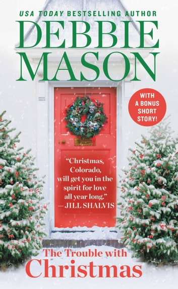 The Trouble with Christmas - The Feel-Good Holiday Read that Inspired Hallmark TV's Welcome to Christmas ebook by Debbie Mason