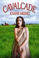 Cavalcade - Vetted, #2 ebook by K'Anne Meinel