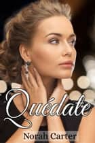 Quédate ebook by Norah Carter