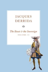 The Beast and the Sovereign, Volume II ebook by Jacques Derrida