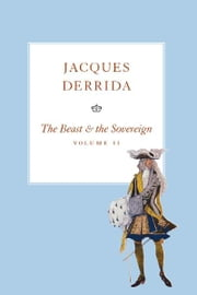 The Beast and the Sovereign, Volume II ebook by Jacques Derrida,Geoffrey Bennington