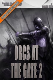 Orcs at the Gate 2 (The Social Workshop) ebook by Adrianna White