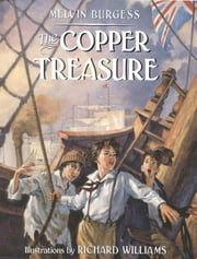 The Copper Treasure ebook by Melvin Burgess,Richard Williams
