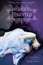 Haunted ebook by Joy Preble