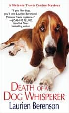 Death of a Dog Whisperer ebook by Laurien Berenson
