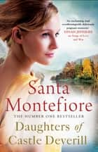 Daughters of Castle Deverill ebook by Santa Montefiore