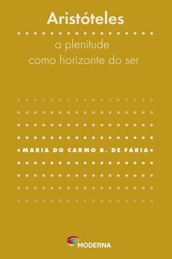 Aristóteles - a plenitude como horizonte do ser ebook by Maria do Carmo Bettencourt de Faria